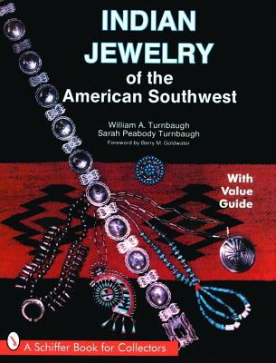 Indian Jewelry of the American Southwest By Turnbaugh, William A./ Turnbaugh, Sarah Peabody/ Goldwater, Barry Morris (FRW)