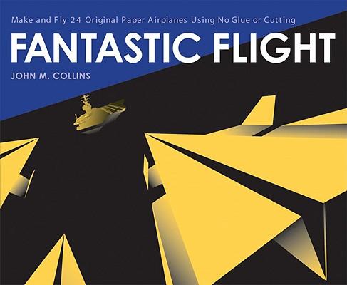 Fantastic Flight By Collins, John M.